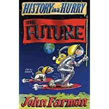 History in a Hurry: The Future (English Edition)