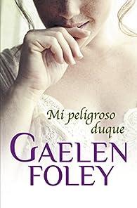 Mi peligroso duque par Gaelen Foley