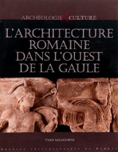 L'architecture romaine dans l'Ouest de la Gaule