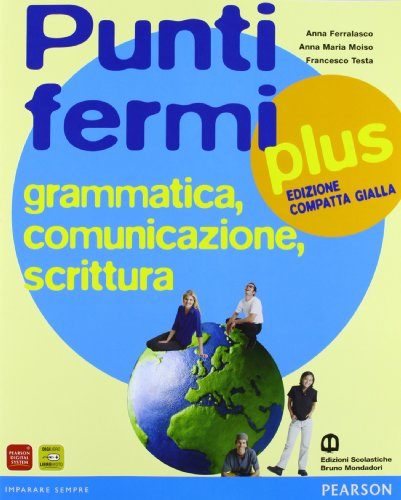 Punti fermi plus. Grammatica, comunicazione, scrittura. Ediz. gialla compatta. Per le Scuole superiori. Con espansione online