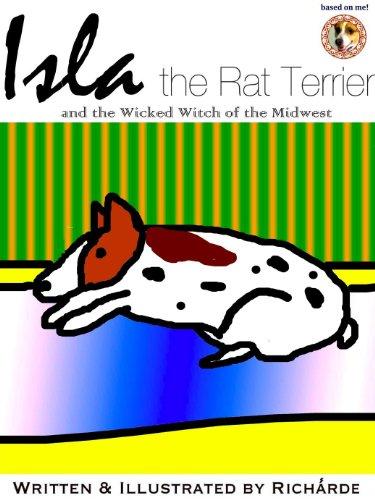 Isla la Perrita y la Bruja Mala de Kansas City (Edición en Español) [Isla the Rat Terrier and the Wicked Witch of the Midwest (Spanish Edition)] -