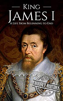 Descargar Libros Ebook King James I: A Life From Beginning to End (House of Stuart Book 1) PDF A Mobi