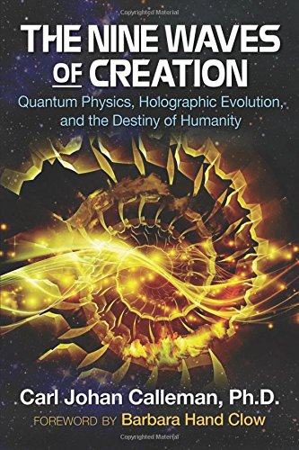the-nine-waves-of-creation-quantum-physics-holographic-evolution-and-the-destiny-of-humanity