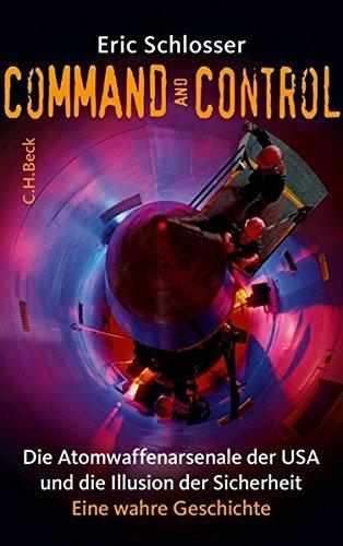 Command and Control: Die Atomwaffenarsenale der USA und die Illusion der Sicherheit