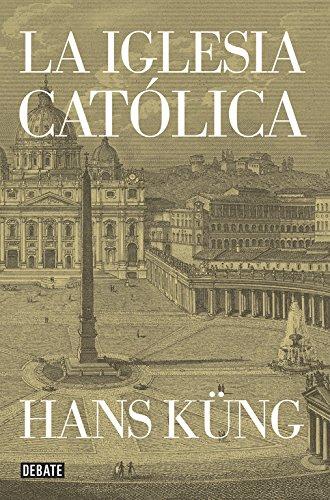 La Iglesia católica (Debate) por Hans Küng