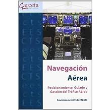 Navegación aérea: Posicionamiento, Guiado y Gestión del Tráfico Aéreo (Texto (garceta))