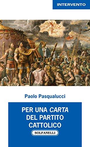 Per una carta del partito cattolico (Intervento) por Paolo Pasqualucci