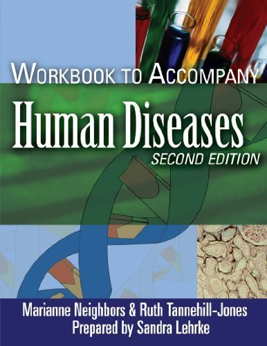 Workbook to accompany Human Diseases 2nd Edition by Neighbors, Marianne, Tannehill-Jones, Ruth (2006) Paperback