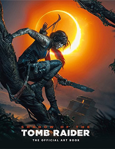 Shadow of the Tomb Raider The Official Art Book por Paul Davies