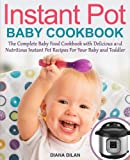 Best Food For Your Baby & Toddlers - Instant Pot Cookbook For Babies: The Complete Ba Review