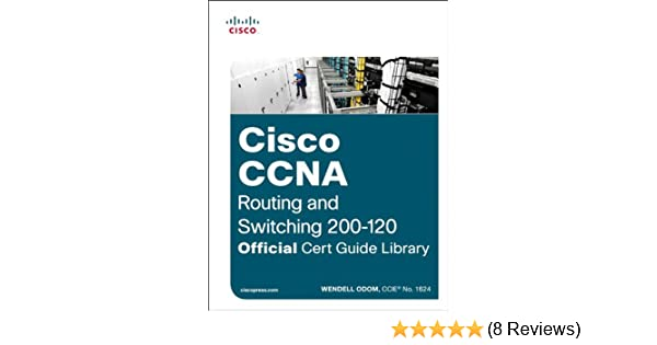 CCNA Routing and Switching 200-120 Official Cert Guide Library eBook ...