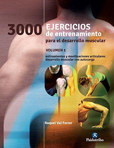 Tres 1000 ejercicios del desarrollo muscular: Volumen 1 (bicolor) (Deportes nº 24) por Raquel Val Ferrer