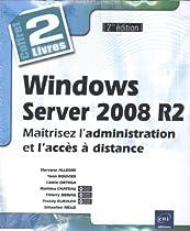 Windows Server 2008 R2 - Coffret de 2 livres : Maîtrisez l'administration et l'accès à distance (2e édition)