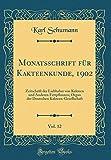 Monatsschrift für Kakteenkunde, 1902, Vol. 12: Zeitschrift der Liebhaber von Kakteen und Anderen Fettpflanzen; Organ der Deutschen Kakteen-Gesellschaft (Classic Reprint)