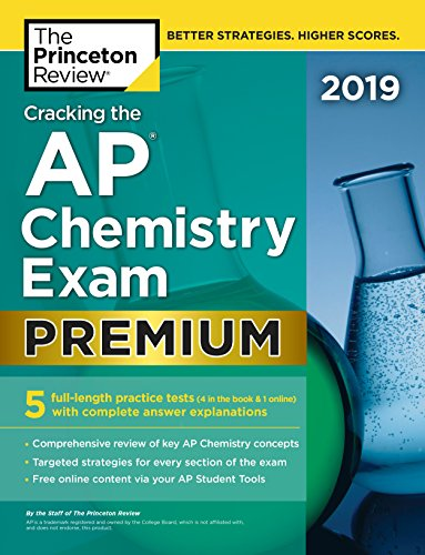Cracking the AP Chemistry Exam 2019: 5 Practice Tests + Complete Content Review (College Test Prep)