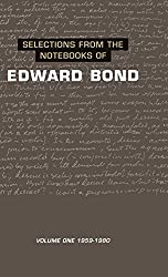 Notebooks of Edward Bond: Vol 1 (Diaries, Letters and Essays)