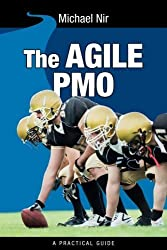 The Agile PMO: Leading the Effective, Value Driven, Project Management Office (Business Agile Leadership) (Volume 1) by Michael Nir (2014-05-01)