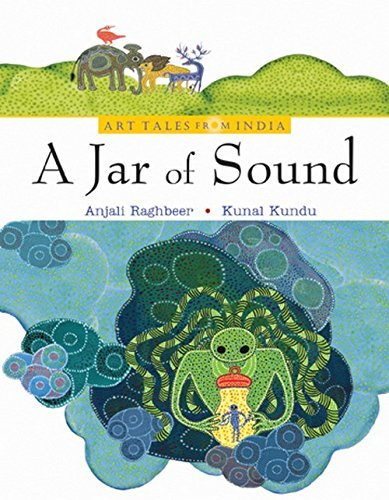 Jar of Sound (Art Tales from India) by Anjali Raghbeer (2012-08-01)