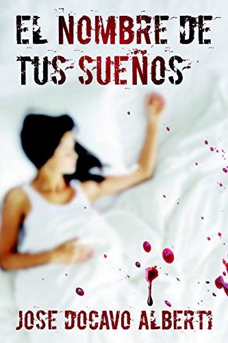 EL NOMBRE DE TUS SUEÑOS: Novela negra, intriga y suspense. Libros en español