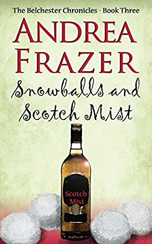 Snowballs and a Scotch Mist: 3 (Belchester Chronicles)