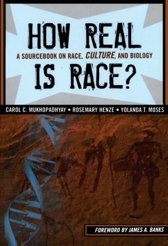How Real is Race?: A Sourcebook on Race, Culture and Biology por Carol C. Mukhopadhyay