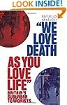 'We Love Death as You Love Life': Bri...