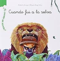 ¿Te cuento un secreto? Cuando fui a la selva  - ¿Te Cuento Un Secreto?) par Roberto Aliaga
