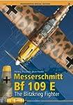 Messerschmitt Bf 109 E: The Blitzkrie...