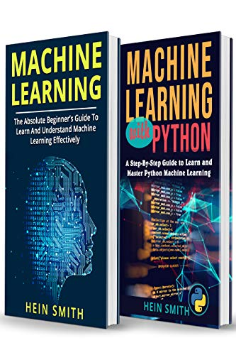 MACHINE LEARNING: 2 Manuscripts in 1 Book: Machine Learning For Beginners & Machine Learning With Python (English Edition)