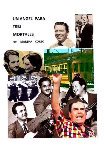 Un Ángel para tres Mortales por Martha  Corzo