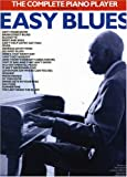 The Complete Piano Player: Easy Blues Piano, Voix, Guitare