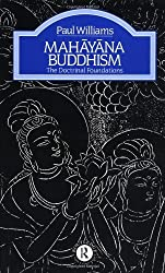 Mahayana Buddhism: The Doctrinal Foundations (Library of Religious Beliefs & Practices) by Professor Paul Williams (1989-06-01)