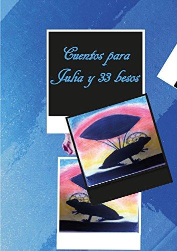 Cuentos para Julia y 33 besos por David de la Fuente Alonso