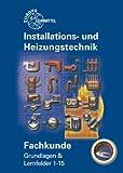 Image de Fachkunde Installations- und Heizungstechnik: Grundlagen & Lernfelder 1 - 15