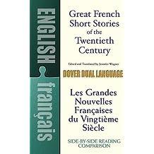 Great French Short Stories of the Twentieth Century / Les Grandes Nouvelles Francaises du Vingtieme Siecle: A Dual-Language Book