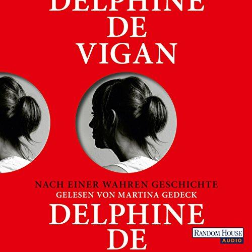 Buchseite und Rezensionen zu 'Nach einer wahren Geschichte' von Delphine de Vigan