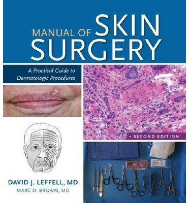 [(Manual of Skin Surgery: A Practical Guide to Dermatologic Procedures)] [Author: David J. Leffell] published on (April, 2012)