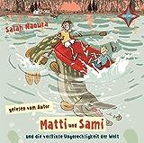 Matti und Sami und die verflixte Ungerechtigkeit der Welt: Autorenlesung, 2 CDs, ca. 2 Std. 30 Min.
