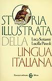 Storia illustrata della lingua italiana. Ediz. a colori