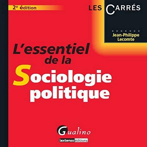 L'Essentiel de la sociologie politique, 2ème édition par Jean-philippe Lecomte