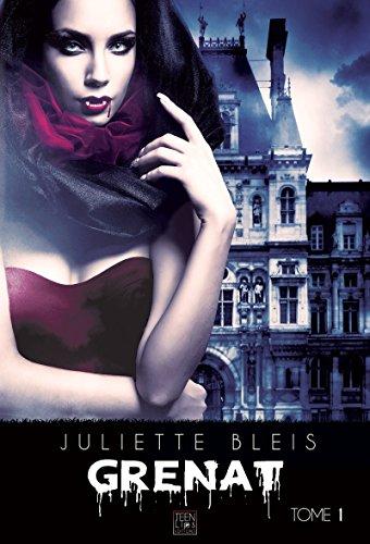 Grenat - Tome 1 par Juliette Bleis