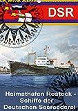 Heimathafen Rostock - Schiffe der Deutschen Seereederei (Wandkalender 2019 DIN A3 hoch): Schiffe der DSR auf Gemälden des Marinemalers Olaf Rahardt...