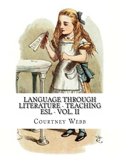 Language Through Literature - Teaching ESL - Vol. II: Volume 2 (Lanuage Through Literature - Teaching ESL)