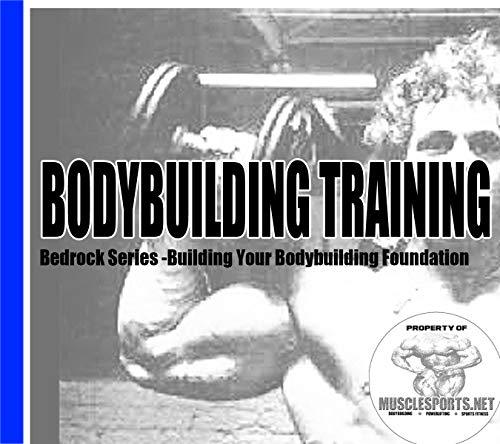 Bodybuilding Training: Building Your Bodybuilding Foundation (Bedrock Series: Training Book 1) Descargar Epub Gratis