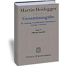 Gesamtausgabe. 4 Abteilungen / 3. Abt: Unveröffentlichte Abhandlungen / Feldweg-Gespräche (1944/45) (Martin Heidegger Gesamtausgabe, Band 77)
