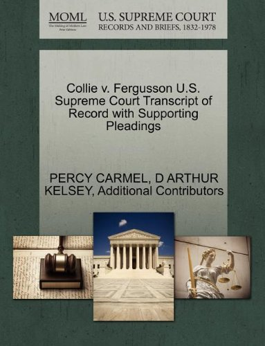 Collie v. Fergusson U.S. Supreme Court Transcript of Record with Supporting Pleadings