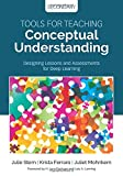 Tools for Teaching Conceptual Understanding, Secondary: Designing Lessons and Assessments for Deep Learning (Concept-Based Curriculum and Instruction Series)