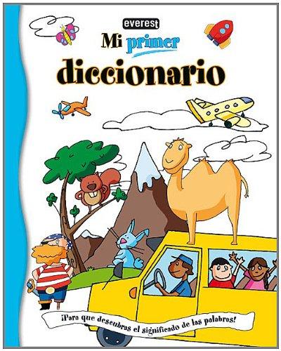 Mi primer diccionario: ¡Para que descubras el significado de las palabras!