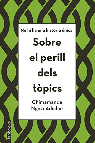 Sobre el perill dels tòpics: No hi ha una història única (Catalan Edition) por Chimamanda Ngozi Adichie