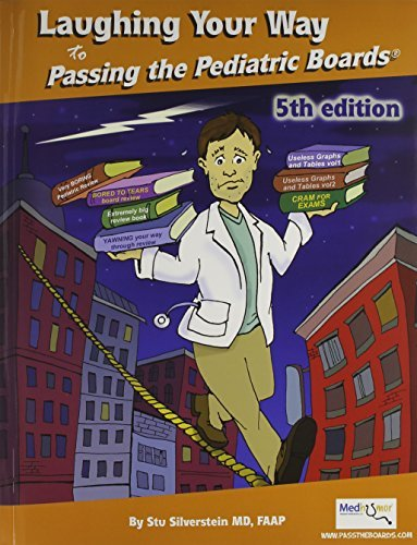 Laughing Your Way to Passing the Pediatric Boards: The Seriously Funny Study Guide (Silverstein, Laughing Your Way to Passing the Pediatric Boar) by Stu Silverstein (2011-09-30)